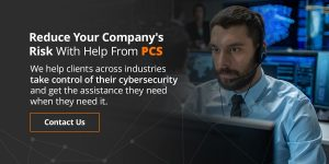 Reduce Your Company's Risk With Help From PCS